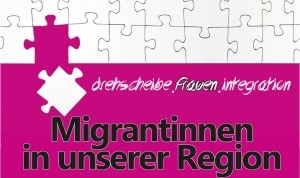 Migrantinnen in unserer Region