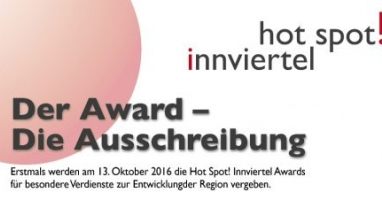 Hot Spot! Innviertel: Awards für besondere Verdienste zur Entwicklung der Region zu vergeben